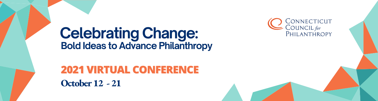 Orange and white background with text that reads Celebrating Change: Bold Ideas to Advance Philanthropy. Virtual Conference October 12 - 21