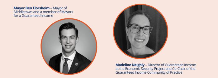 Guaranteed Basic Income Speakers Headshots of Mayor Ben Florshiem and Madeline Neighly