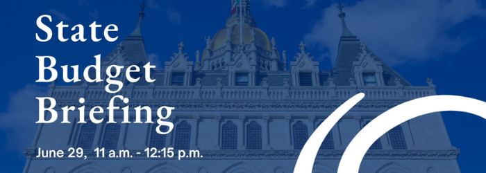 """Photo of CT state building with blue overlay and the words """"State Budget Briefing"""" on it"""